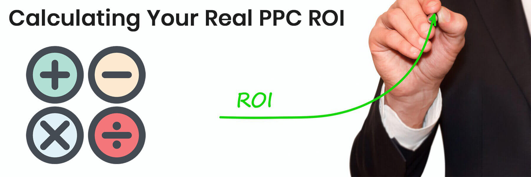 Calculate Your Real PPC ROI